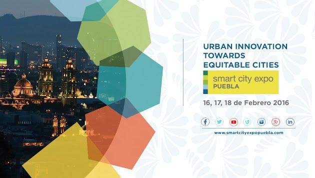 Desarrollo de Ciudades. Smart City Expo – Puebla 2016