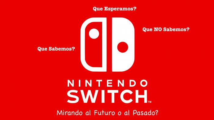 Nintendo Switch: Un paso al pasado o al futuro para Nintendo?