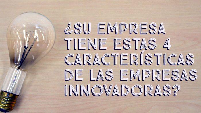 4 características de una organización innovadora