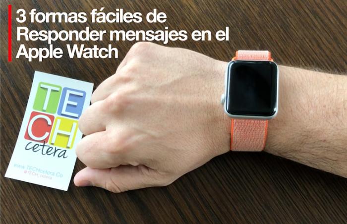 Cómo responder mensajes desde el Apple Watch