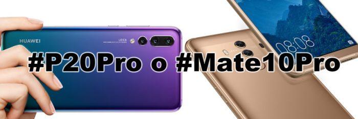 Mate 10 Pro o P20 Pro: ¿cuál es el mejor para usted?