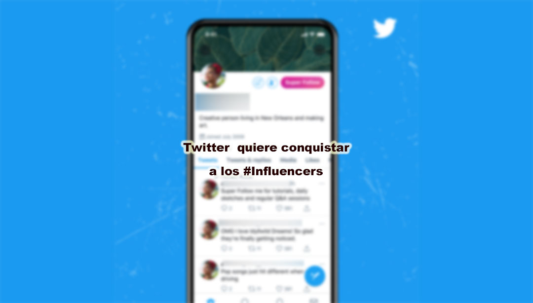 Twitter realmente quiere conquistar a los influencers